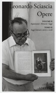Opere. Vol. 2\2: Inquisizioni, memorie, saggi. Saggi letterari, storici e civili. - Leonardo Sciascia - copertina