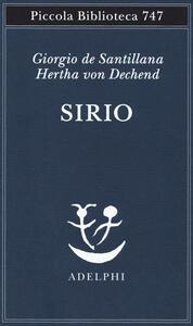 Libro Sirio. Tre seminari sulla cosmologia arcaica Giorgio de Santillana Hertha von Dechend