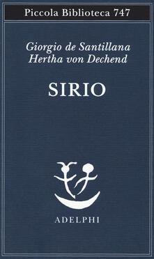 Sirio. Tre seminari sulla cosmologia arcaica - Giorgio de Santillana,Hertha von Dechend - copertina