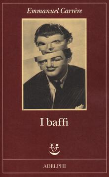 I baffi - Emmanuel Carrère - copertina