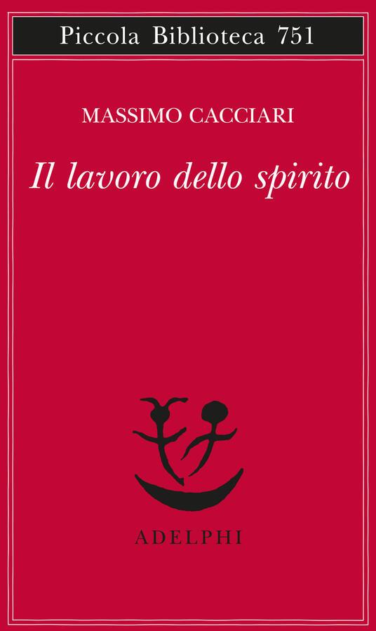 Il lavoro dello spirito - Massimo Cacciari - copertina