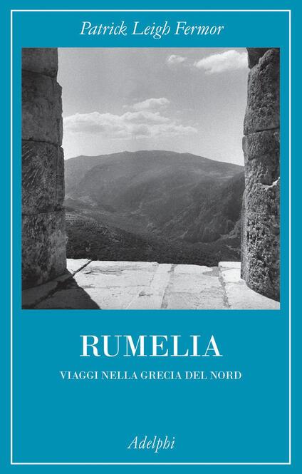 Rumelia. Verso la Grecia del Nord - Patrick Leigh Fermor - copertina