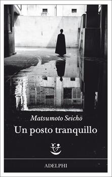 Un posto tranquillo - Seicho Matsumoto - copertina