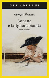 Annette e la signora bionda e altri racconti - Simenon Georges - wuz.it