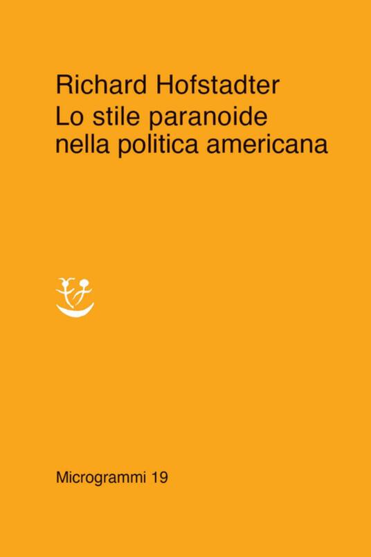 Lo stile paranoide nella politica americana - Richard Hofstadter - copertina