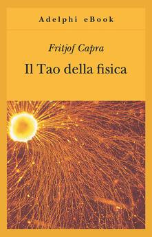 Il Tao della fisica - Fritjof Capra,Giovanni Salio - ebook