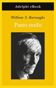 Il Pasto nudo - Franca Cavagnoli,William Burroughs - ebook