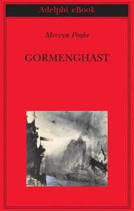 Gormenghast - Roberto Serrai,Mervyn Peake - ebook