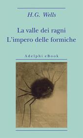 La valle dei ragni-L'impero delle formiche
