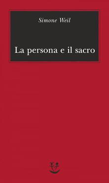 La persona e il sacro - M. C. Sala,Simone Weil - ebook