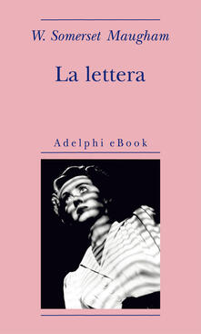 La lettera - Franco Salvatorelli,W. Somerset Maugham - ebook