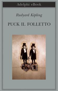 Puck il folletto - Rudyard Kipling,Ottavio Fatica - ebook