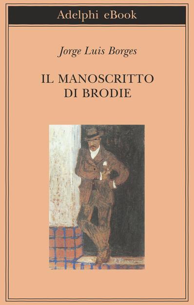 Il manoscritto di Brodie - Borges, Jorge L. - Ebook - EPUB con DRM ...