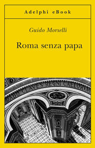 Roma senza papa - Guido Morselli - ebook
