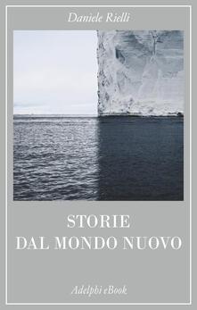 Storie dal mondo nuovo - Daniele Rielli - ebook