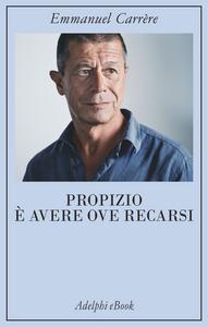 Ebook Propizio è avere ove recarsi Carrère, Emmanuel