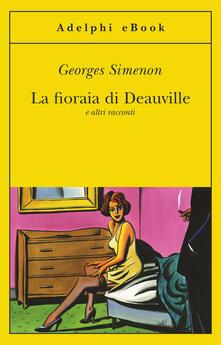 La fioraia di Deauville e altri racconti - Marina Di Leo,Georges Simenon - ebook
