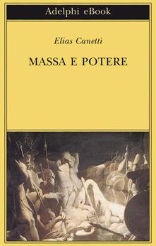 Massa e potere - F. Jesi,Elias Canetti - ebook