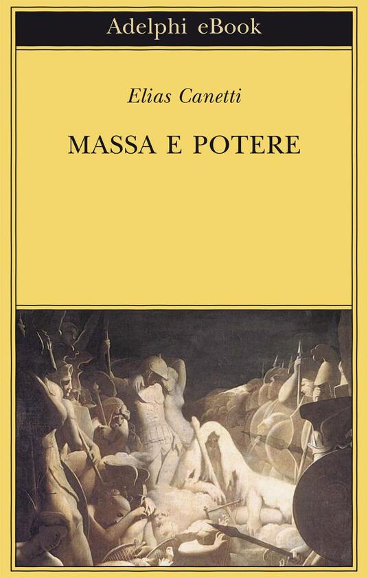 Massa e potere - Elias Canetti,F. Jesi - ebook