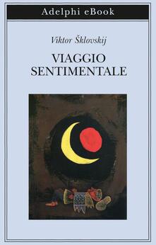 Viaggio sentimentale. Memorie 1917-1922 - Mario Caramitti,Viktor Sklovskij - ebook