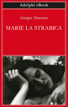 Marie la strabica - Georges Simenon,Laura Frausin Guarino - ebook