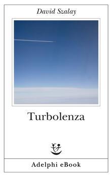 Turbolenza - David Szalay,Anna Rusconi - ebook