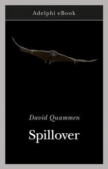 Spillover. L'evoluzione delle pandemie - Luigi Civalleri,David Quammen - ebook