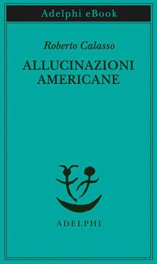 Allucinazioni americane - Roberto Calasso - ebook