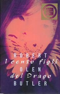 I cento figli del drago - Robert O. Butler - copertina