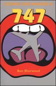 L' uomo che mangiò il 747 - Ben Sherwood - copertina