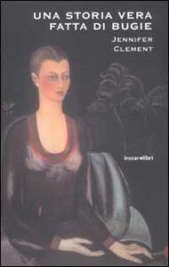 Una storia vera fatta di bugie - Jennifer Clement - copertina
