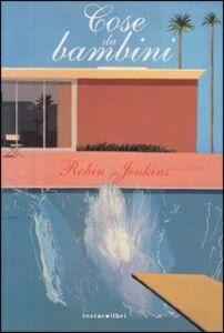 Libro Cose da bambini Robin Jenkins