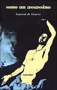 Sono un assassino - Laurent de Graeve - copertina