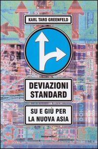 Foto Cover di Deviazioni standard. Su e giù per la nuova Asia, Libro di Karl T. Greenfeld, edito da Instar Libri