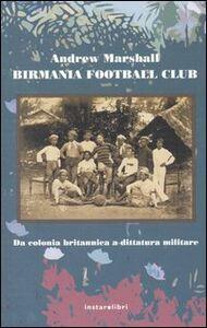 Libro Birmania Football Club. Da colonia britannica a dittatura militare Andrew Marshall
