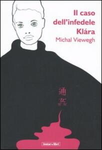 Il caso dell'infedele Klára - Michal Viewegh - copertina