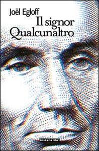 Il signor Qualcunaltro - Joël Egloff - copertina