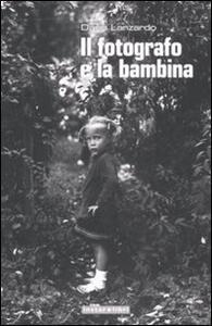 Il fotografo e la bambina - Dario Lanzardo - copertina