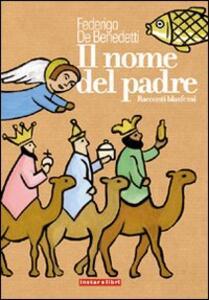 Il nome del padre. Racconti blasfemi - Federigo De Benedetti - copertina