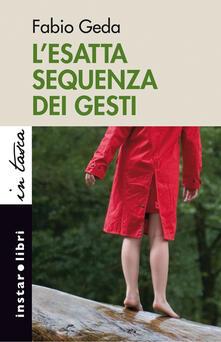 L' esatta sequenza dei gesti - Fabio Geda - ebook