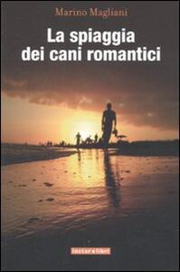 La spiaggia dei cani romantici - Marino Magliani - copertina