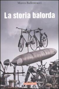 La storia balorda - Marco Ballestracci - copertina