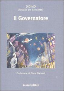 Foto Cover di Il Governatore, Libro di Rinaldo De Benedetti, edito da Instar Libri