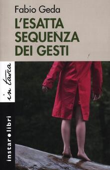 L' esatta sequenza dei gesti - Fabio Geda - copertina