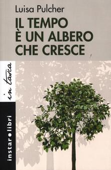 Il tempo è un albero che cresce - Luisa Pulcher - copertina