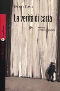 La verità di carta. Romanzo a palazzo di giustizia - Paolo Toso - copertina