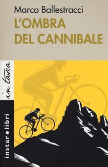 L' ombra del cannibale - Marco Ballestracci - copertina