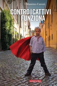 Contro i cattivi funziona - Massimo Canuti - copertina
