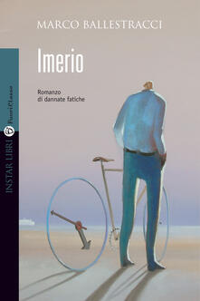 Imerio. Romanzo di dannate fatiche - Marco Ballestracci - ebook