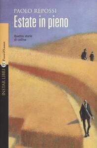 Estate in pieno. Quattro storie di collina - Paolo Repossi - copertina